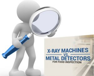 metal detection or x-ray inspection